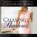 Chasing Shadows by  Catherine Bybee audiobook