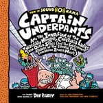 Captain Underpants and the Invasion of the Incredibly Naughty Cafeteria Ladies from Outer Space by  Dav Pilkey audiobook