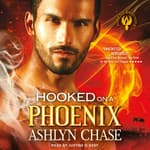 Hooked on a Phoenix by  Ashlyn Chase audiobook