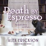 Death by Espresso by  Alex Erickson audiobook