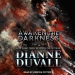 Awaken the Darkness by  Dianne Duvall audiobook