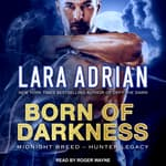 Born of Darkness by  Lara Adrian audiobook