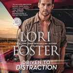 Driven to Distraction by  Lori Foster audiobook