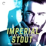 Imperial Stout by  Layla Reyne audiobook