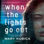 When the Lights Go Out by  Mary Kubica audiobook