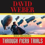 Through Fiery Trials by  David Weber audiobook