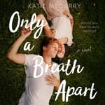 Only a Breath Apart by  Katie McGarry audiobook