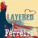 Layered by  Lynette Ferreira audiobook