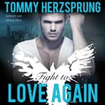 Fight to Love Again (Gay Romance Hörbuch, deutsch) by  Tommy Herzsprung audiobook