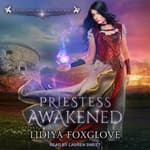 Priestess Awakened by  Lidiya Foxglove audiobook