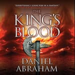 The King's Blood by  Daniel Abraham audiobook