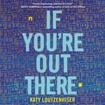 If You're Out There by  Katy Loutzenhiser audiobook