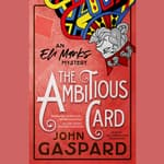 The Ambitious Card  by  John Gaspard audiobook