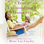 A Year of Extraordinary Moments by  Bette Lee Crosby audiobook