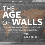 The Age of Walls by  Tim Marshall audiobook