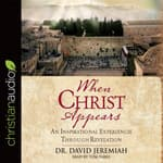 When Christ Appears by  Dr. David Jeremiah audiobook