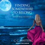 Finding Somewhere to Belong by  C.C. Masters audiobook