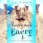 Twelve Days of Faery by  W.R. Gingell audiobook