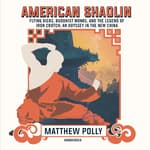American Shaolin by  Matthew Polly audiobook
