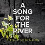 A Song for the River by  Philip Connors audiobook