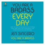 You Are a Badass Every Day by  Jen Sincero audiobook