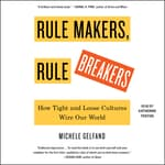 Rule Makers, Rule Breakers by  Michele Gelfand audiobook