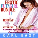 Erotic Futagirl Bundle II by  Carl East audiobook