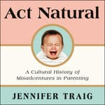 Act Natural by  Jennifer Traig audiobook