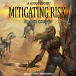 Mitigating Risk by  Blaise Corvin audiobook