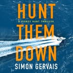 Hunt Them Down by  Simon Gervais audiobook