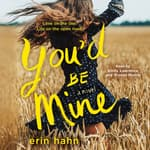 You'd Be Mine by  Erin Hahn audiobook