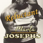 Reluctant by  Marla Josephs audiobook
