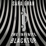 The Infinite Blacktop by  Sara Gran audiobook