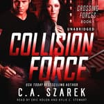 Collision Force (Crossing Forces Book One) by  C.A. Szarek audiobook