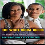 The White House Queen by  Raymond Sturgis audiobook