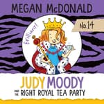 Judy Moody and the Right Royal Tea Party by  Megan McDonald audiobook