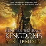 The Hundred Thousand Kingdoms by  N. K. Jemisin audiobook