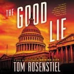 The Good Lie by  Tom Rosenstiel audiobook