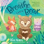 Breathe like a Bear by  Kira Willey audiobook
