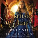 The Orphan's Wish by  Melanie Dickerson audiobook