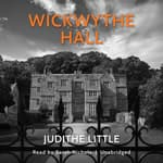 Wickwythe Hall by  Judithe Little audiobook