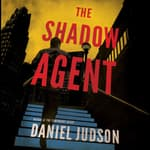 The Shadow Agent by  Daniel Judson audiobook