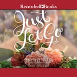 Just Let Go by  Courtney Walsh audiobook