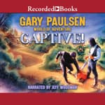Captive! by  Gary Paulsen audiobook
