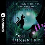 Spell Disaster [Booktrack Soundtrack Edition] by  Leighann Dobbs audiobook