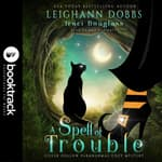 A Spell of Trouble [Booktrack Soundtrack Edition] by  Traci Douglass audiobook