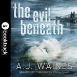 The Evil Beneath [Booktrack Soundtrack Edition] by  A. J.  Waines audiobook
