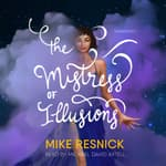 The Mistress of Illusions by  Mike Resnick audiobook