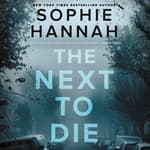 The Next to Die by  Sophie Hannah audiobook