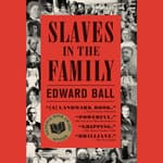 Slaves in the Family by  Edward Ball audiobook